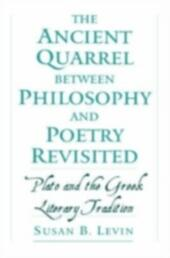 Ancient Quarrel between Philosophy and Poetry Revisited: Plato and the Greek Literary Tradition