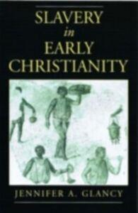 Foto Cover di Slavery in Early Christianity, Ebook inglese di Jennifer A. Glancy, edito da Oxford University Press