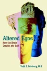 Ebook in inglese Altered Egos: How the Brain Creates the Self Feinberg, Todd E.