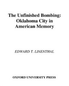 Ebook in inglese Unfinished Bombing Oklahoma City in American Memory T, LINENTHAL EDWARD