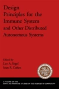 Foto Cover di Design Principles for the Immune System and Other Distributed Autonomous Systems, Ebook inglese di Irun R. Cohen,Lee A. Segel, edito da Oxford University Press, UK