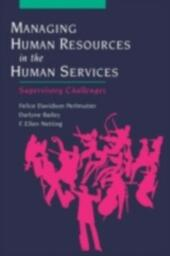 Managing Human Resources in the Human Services: Supervisory Challenges
