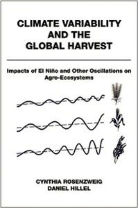 Foto Cover di Climate Variability and the Global Harvest: Impacts of El Nino and Other Oscillations on Agro-Ecosystems, Ebook inglese di Daniel Hillel,Cynthia Rosenzweig, edito da Oxford University Press
