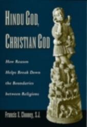 Hindu God, Christian God: How Reason Helps Break Down the Boundaries between Religions