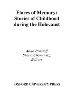 Ebook in inglese Flares of Memory: Stories of Childhood During the Holocaust -, -