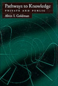 Ebook in inglese Pathways to Knowledge: Private and Public Goldman, Alvin I.