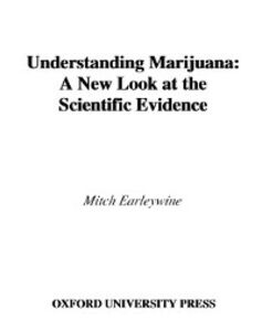 Ebook in inglese Understanding Marijuana: A New Look at the Scientific Evidence Earleywine, Mitch