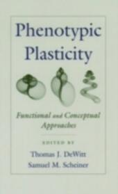 Phenotypic Plasticity: Functional and Conceptual Approaches