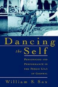 Ebook in inglese Dancing the Self: Personhood and Performance in the Pandav Lila of Garhwal Sax, William S.