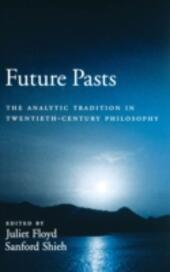 Future Pasts: The Analytic Tradition in Twentieth-Century Philosophy