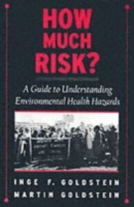 Foto Cover di How Much Risk?: A Guide to Understanding Environmental Health Hazards, Ebook inglese di Inge F. Goldstein,Martin Goldstein, edito da Oxford University Press