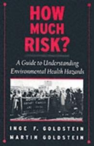 Ebook in inglese How Much Risk?: A Guide to Understanding Environmental Health Hazards Goldstein, Inge F. , Goldstein, Martin