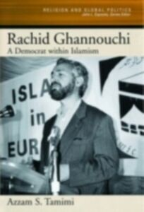 Foto Cover di Rachid Ghannouchi: A Democrat within Islamism, Ebook inglese di Azzam S. Tamimi, edito da Oxford University Press
