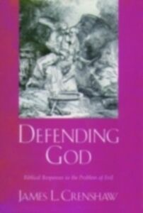Ebook in inglese Defending God: Biblical Responses to the Problem of Evil Crenshaw, James L.