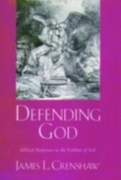 Defending God: Biblical Responses to the Problem of Evil