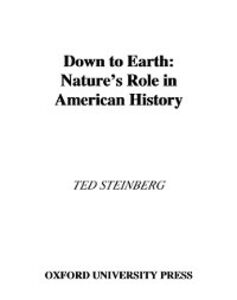 Ebook in inglese Down to Earth: Nature's Role in American History Steinberg, Ted