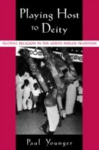 Foto Cover di Playing Host to Deity: Festival Religion in the South Indian Tradition, Ebook inglese di Paul Younger, edito da Oxford University Press