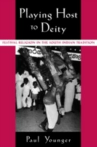 Ebook in inglese Playing Host to Deity: Festival Religion in the South Indian Tradition Younger, Paul