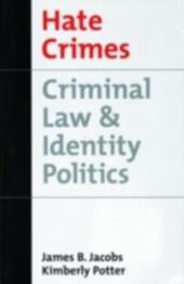 Hate Crimes: Criminal Law & Identity Politics