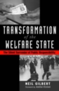Foto Cover di Transformation of the Welfare State: The Silent Surrender of Public Responsibility, Ebook inglese di Neil Gilbert, edito da Oxford University Press