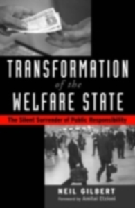 Ebook in inglese Transformation of the Welfare State: The Silent Surrender of Public Responsibility Gilbert, Neil