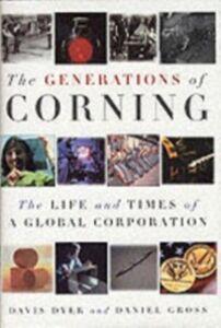 Foto Cover di Generations of Corning: The Life and Times of a Global Corporation, Ebook inglese di Davis Dyer,Daniel Gross, edito da Oxford University Press