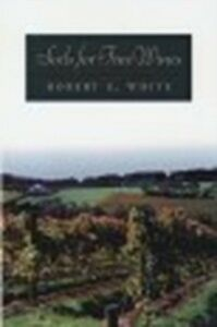 Ebook in inglese Soils for Fine Wines White, Robert E.