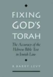 Ebook in inglese Fixing God's Torah: The Accuracy of the Hebrew Bible Text in Jewish Law Levy, B. Barry