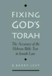 Fixing God's Torah: The Accuracy of the Hebrew Bible Text in Jewish Law