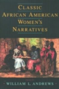 Foto Cover di Classic African American Women's Narratives, Ebook inglese di  edito da Oxford University Press