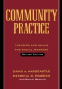 Ebook in inglese Community Practice Hardcastle, David A. , Powers, Patricia R. , Wenocur, Stanley