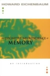 Ebook in inglese Cognitive Neuroscience of Memory An Introduction HOWARD, EICHENBAUM