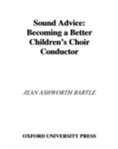 Ebook in inglese Sound Advice: Becoming a Better Children's Choir Conductor Bartle, Jean Ashworth