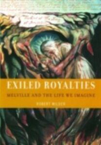 Foto Cover di Exiled Royalties Melville and the Life We Imagine, Ebook inglese di MILDER ROBERT, edito da Oxford University Press