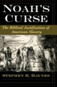 Ebook in inglese Noah's Curse: The Biblical Justification of American Slavery Haynes, Stephen R.