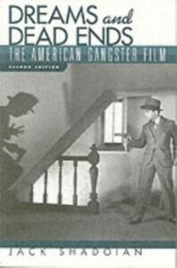 Ebook in inglese Dreams and Dead Ends: The American Gangster Film Shadoian, Jack
