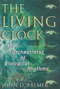 Ebook in inglese Living Clock: The Orchestrator of Biological Rhythms Palmer, John D.
