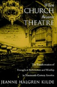 Foto Cover di When Church Became Theatre: The Transformation of Evangelical Architecture and Worship in Nineteenth-Century America, Ebook inglese di Jeanne Halgren Kilde, edito da Oxford University Press
