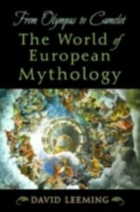 Ebook in inglese From Olympus to Camelot: The World of European Mythology Leeming, David