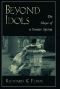 Ebook in inglese Beyond Idols: The Shape of a Secular Society Fenn, Richard K.