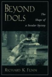 Beyond Idols: The Shape of a Secular Society