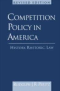 Ebook in inglese Competition Policy in America: History, Rhetoric, Law Peritz, Rudolph J. R.