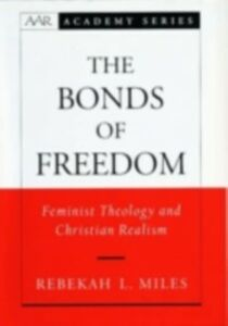 Ebook in inglese Bonds of Freedom: Feminist Theology and Christian Realism Miles, Rebekah L.
