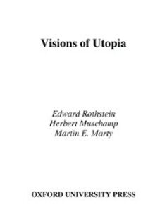 Ebook in inglese Visions of Utopia Marty, Martin , Muschamp, Herbert , Rothstein, Edward