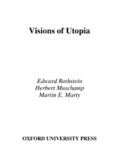 Ebook in inglese Visions of Utopia Marty, Martin , Muschamp, Herbert , Rothstein, Edward