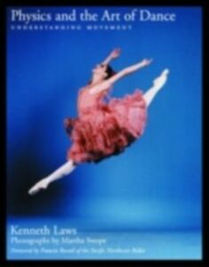 Ebook in inglese Physics and the Art of Dance: Understanding Movement Laws, Kenneth