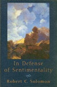 Ebook in inglese In Defense of Sentimentality Solomon, Robert C.