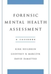 Ebook in inglese Forensic Mental Health Assessment: A Casebook DeMatteo, David , Heilbrun, Kirk , Marczyk, Geoffrey