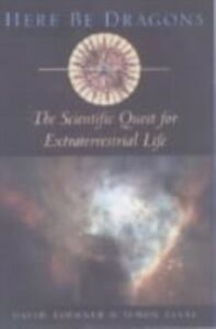 Ebook in inglese Here Be Dragons: The Scientific Quest for Extraterrestrial Life Koerner, David , LeVay, Simon