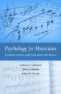 Ebook in inglese Psychology for Musicians: Understanding and Acquiring the Skills Lehmann, Andreas C. , Sloboda, John A. , Woody, Robert H.